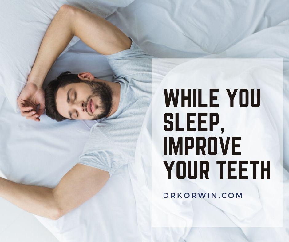 "Dental Health Tips: ""While You Sleep, Improve Your Teeth"""