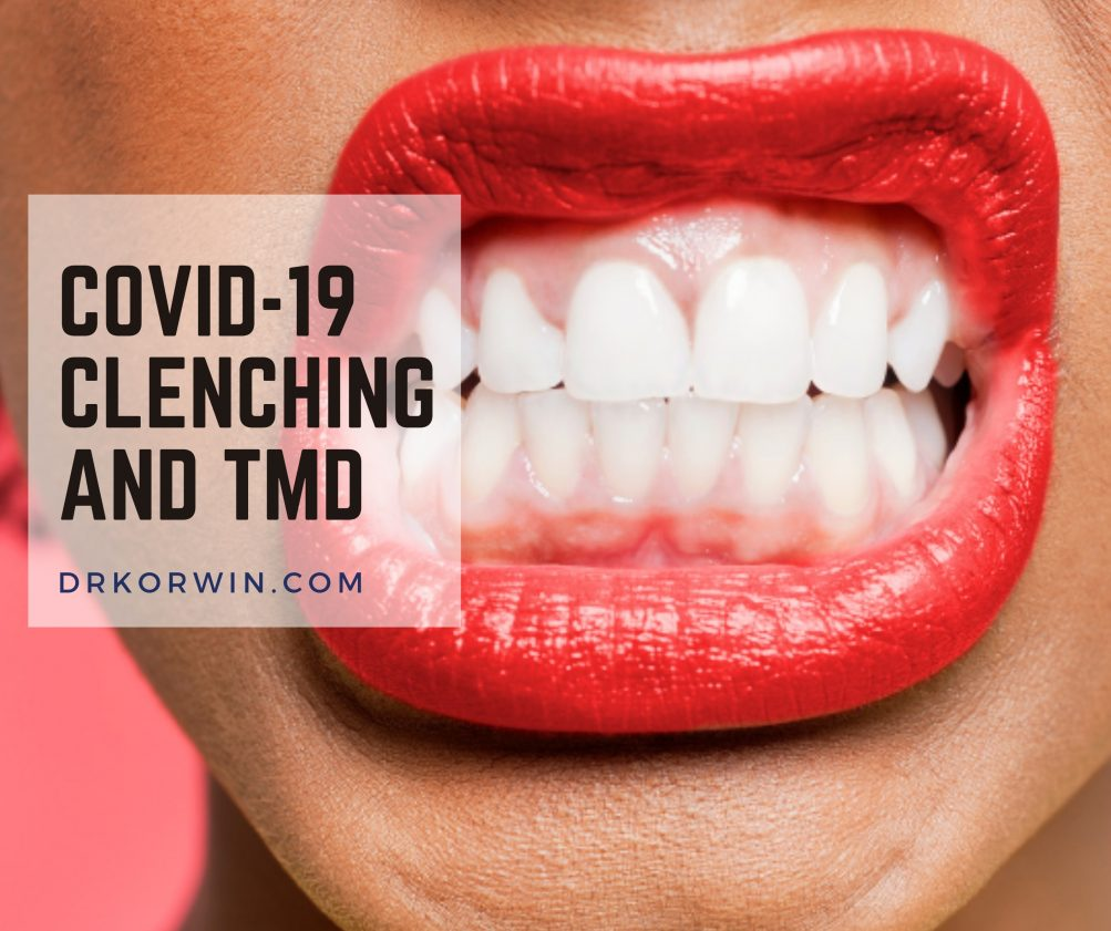 COVID-19: Dentist Reports Increase in Teeth Clenching, Bruxism and TMD