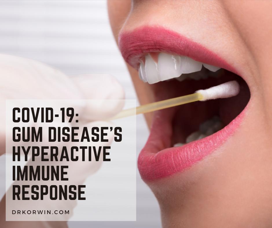 COVID-19: Gum Disease Triggers Hyperactive Immune Response